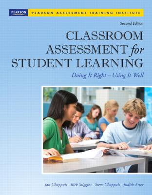 Classroom Assessment for Student Learning By Chappuis, Jan/ Chappuis, Stephen J./ Stiggins, Richard J./ Arter, Judith A.