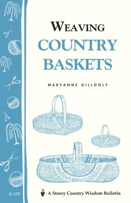 Weaving Country Baskets By Gillooly, Maryanne